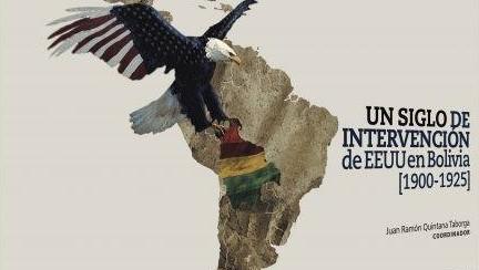 Un siglo de intervención de EEUU en Bolivia